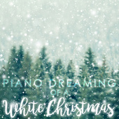 Piano Dreaming of a White Christmas de Piano Dreamers