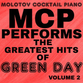 MCP Performs the Greatest Hits of Green Day, Vol. 2 von Molotov Cocktail Piano
