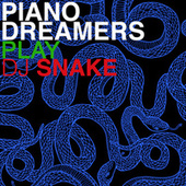 Piano Dreamers Play DJ Snake de Piano Dreamers
