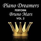 Piano Dreamers Perform Bruno Mars, Vol. 2 by Piano Dreamers