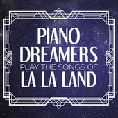 Piano Dreamers Play the Songs of La La Land de Piano Dreamers