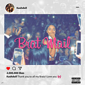 Brat Mail (Mixtape) by Kash Doll