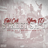 Street Shit (feat. Yhung T.O.) by Fidel Cash