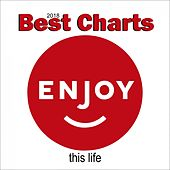 Best Charts - Enjoy This Life 2018 von Various Artists