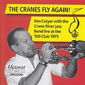 The Cranes Fly Again! by Crane River Jazz Band