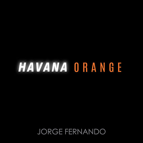 Havana Orange by Jorge Fernando