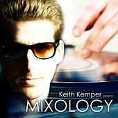Mixology (Keith Kemper Presents) by Various Artists