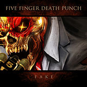 Fake by Five Finger Death Punch