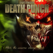 When Seasons Change by Five Finger Death Punch