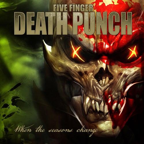 When Seasons Change by Five Finger Death Punch