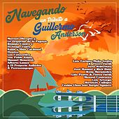 Navegando: Un Tributo a Guillermo Anderson by Various Artists