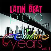 Latin Beat, Vol. 1 (Proto Salsa Years) di Various Artists