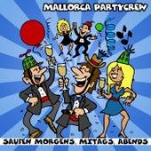Saufen morgens, mittags, abends von Mallorca Partycrew