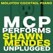 MCP Performs Shawn Mendes: Unplugged von Molotov Cocktail Piano