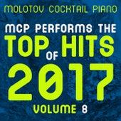 MCP Top Hits of 2017, Vol. 8 von Molotov Cocktail Piano
