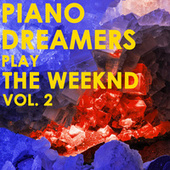 Piano Dreamers Play The Weeknd, Vol. 2 de Piano Dreamers