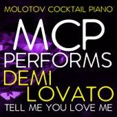 MCP Performs Demi Lovato: Tell Me You Love Me von Molotov Cocktail Piano