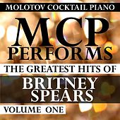 MCP Performs the Greatest Hits of Britney Spears, Vol. 1 von Molotov Cocktail Piano