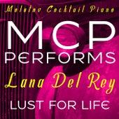 MCP Performs Lana Del Rey: Lust for Life von Molotov Cocktail Piano