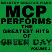 MCP Performs the Greatest Hits of Green Day, Vol. 1 von Molotov Cocktail Piano