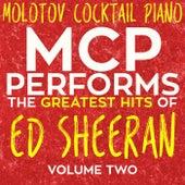 MCP Performs the Greatest Hits of Ed Sheeran, Vol. 2 von Molotov Cocktail Piano