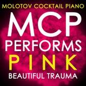 MCP Performs Pink: Beautiful Trauma von Molotov Cocktail Piano
