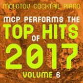 MCP Top Hits of 2017, Vol. 6 von Molotov Cocktail Piano
