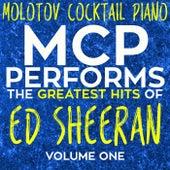 MCP Performs the Greatest Hits of Ed Sheeran, Vol. 1 von Molotov Cocktail Piano