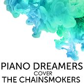 Piano Dreamers Cover The Chainsmokers de Piano Dreamers