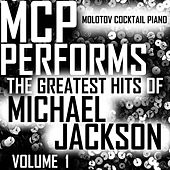 MCP Performs The Greatest Hits of Michael Jackson, Vol. 1 von Molotov Cocktail Piano