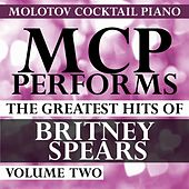 MCP Performs the Greatest Hits of Britney Spears, Vol. 2 von Molotov Cocktail Piano