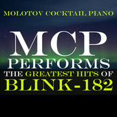 MCP Performs the Greatest Hits of Blink 182 von Molotov Cocktail Piano