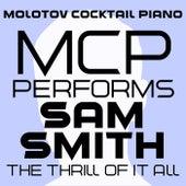 MCP Performs Sam Smith: The Thrill of It All von Molotov Cocktail Piano