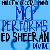 MCP Performs Ed Sheeran: Divide von Molotov Cocktail Piano