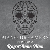 Piano Dreamers Perform Rag'n'Bone Man de Piano Dreamers