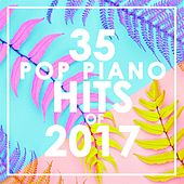 35 Piano Pop Hits of 2017 de Piano Dreamers