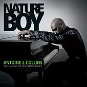 Nature Boy: The Music of Nat King Cole by Antoine L Collins