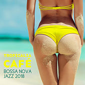 Tropicalia Café (Bossa Nova Jazz 2018) von Various Artists
