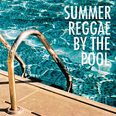 Summer Reggae By The Pool by Various Artists