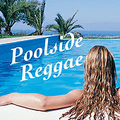 Poolside Reggae by Various Artists