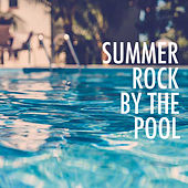Summer Rock By The Pool by Various Artists