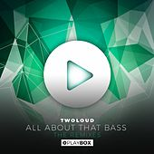 All About That Bass (The Remixes) von Twoloud
