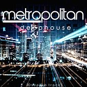 Metropolitan Deep House (20 Superb Tracks) de Various Artists