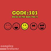 Code 303 - Acid in the Box, Vol. 4 by Various Artists