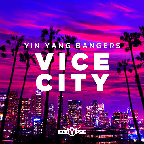 Vice City by Yin Yang Bangers