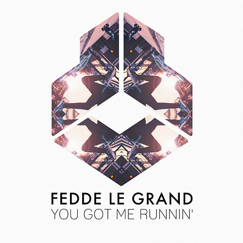 You Got Me Runnin' by Fedde Le Grand