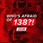 Who's Afraid Of 138?! 2018 von Various Artists
