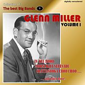 Collection of the Best Big Bands - Glenn Miller, Vol. 1 (Remastered) von Glenn Miller