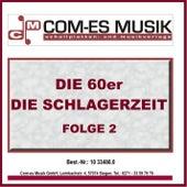 Die 60er - Die Schlagerzeit, Folge 2 von Various Artists