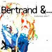 Coloriez-moi ! de Bertrand &...